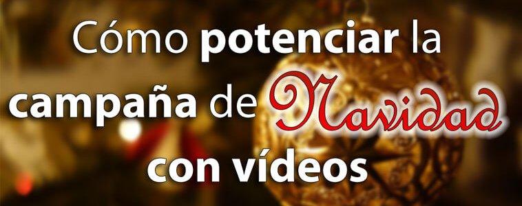 Potenciar la campaña de navidad con el vídeo corporativo